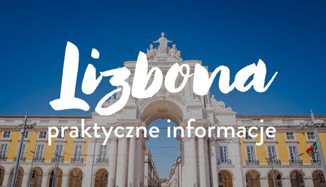 Lizbona: wszystko, co musisz wiedzieć przed wyjazdem