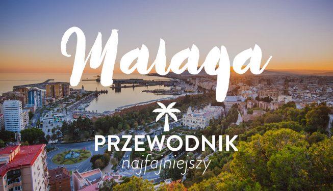 Malaga: przewodnik najfajniejszy (i trasa zwiedzania)